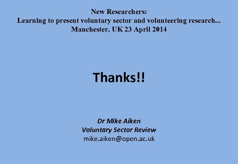 New Researchers: Learning to present voluntary sector and volunteering research. . . Manchester, UK