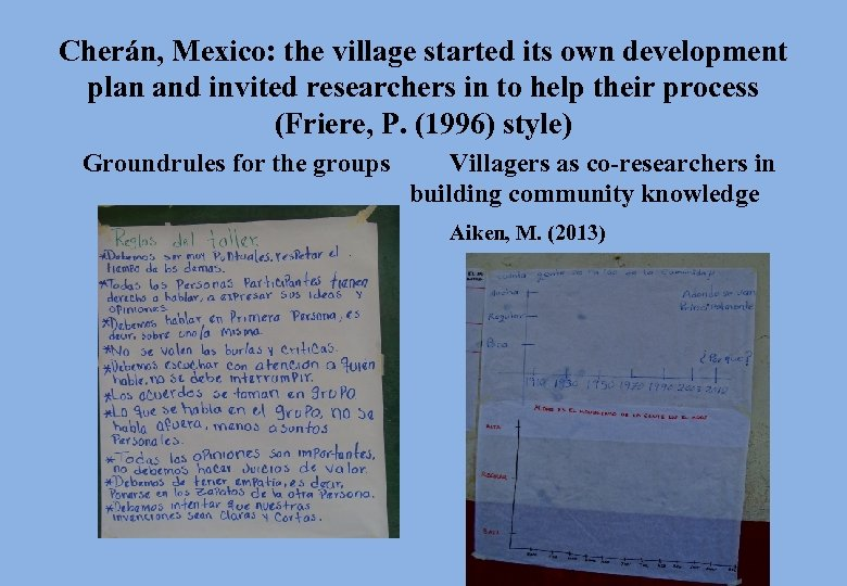 Cherán, Mexico: the village started its own development plan and invited researchers in to