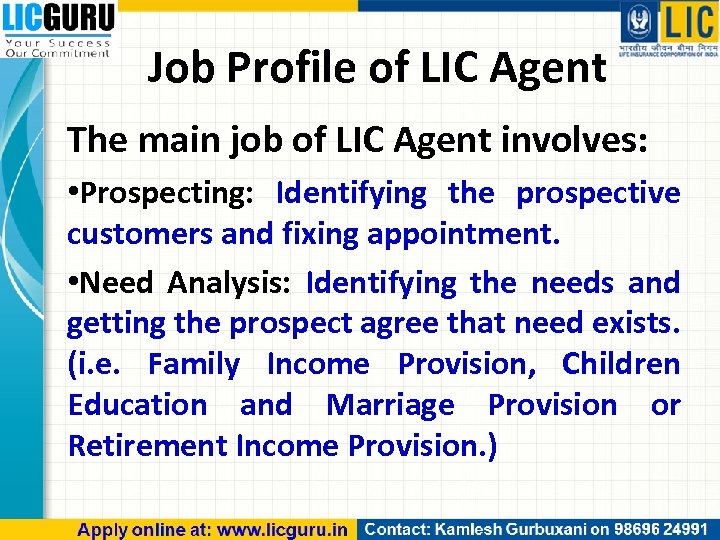 Job Profile of LIC Agent The main job of LIC Agent involves: • Prospecting: