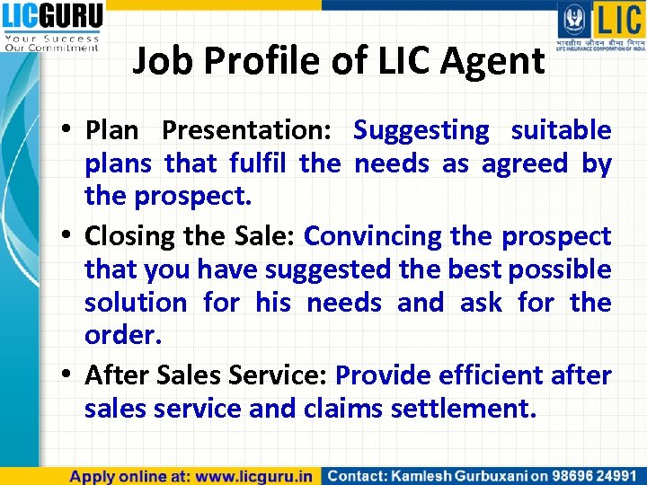 Job Profile of LIC Agent • Plan Presentation: Suggesting suitable plans that fulfil the