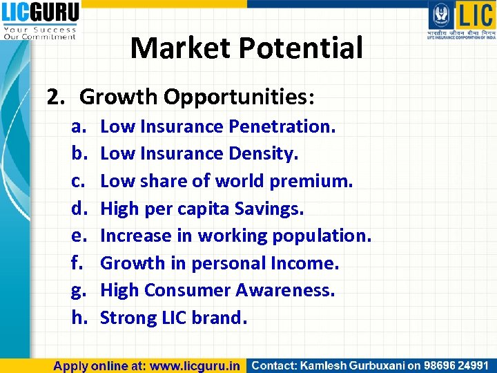 Market Potential 2. Growth Opportunities: a. b. c. d. e. f. g. h. Low