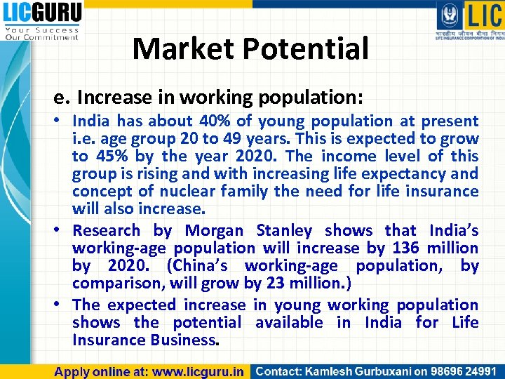 Market Potential e. Increase in working population: • India has about 40% of young
