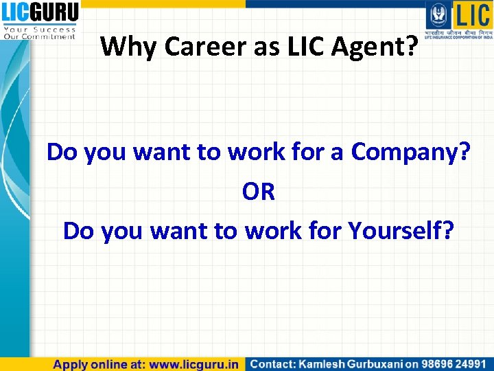Why Career as LIC Agent? Do you want to work for a Company? OR