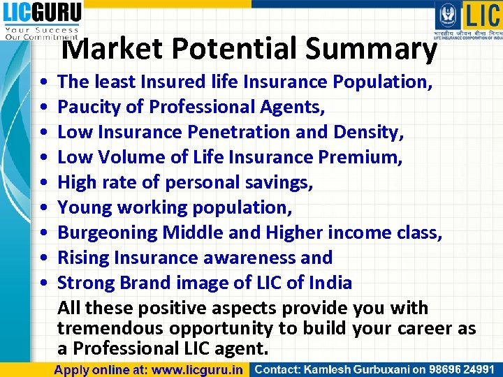 Market Potential Summary • • • The least Insured life Insurance Population, Paucity of