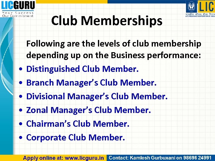 Club Memberships • • • Following are the levels of club membership depending up