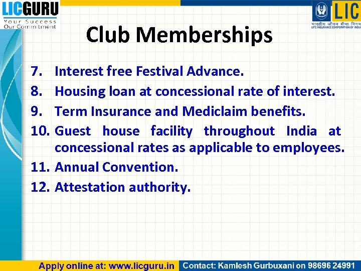 Club Memberships 7. Interest free Festival Advance. 8. Housing loan at concessional rate of