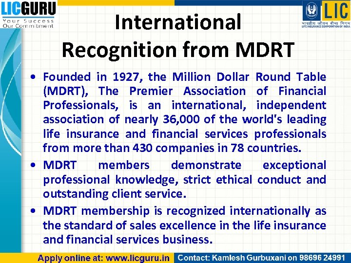 International Recognition from MDRT • Founded in 1927, the Million Dollar Round Table (MDRT),