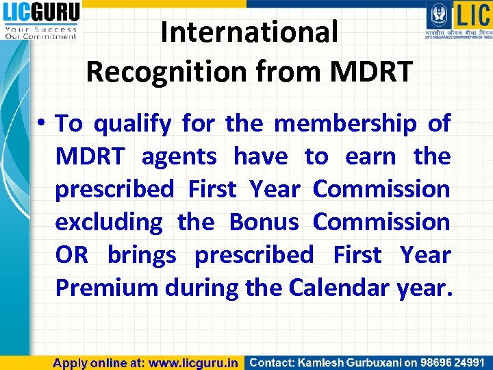 International Recognition from MDRT • To qualify for the membership of MDRT agents have