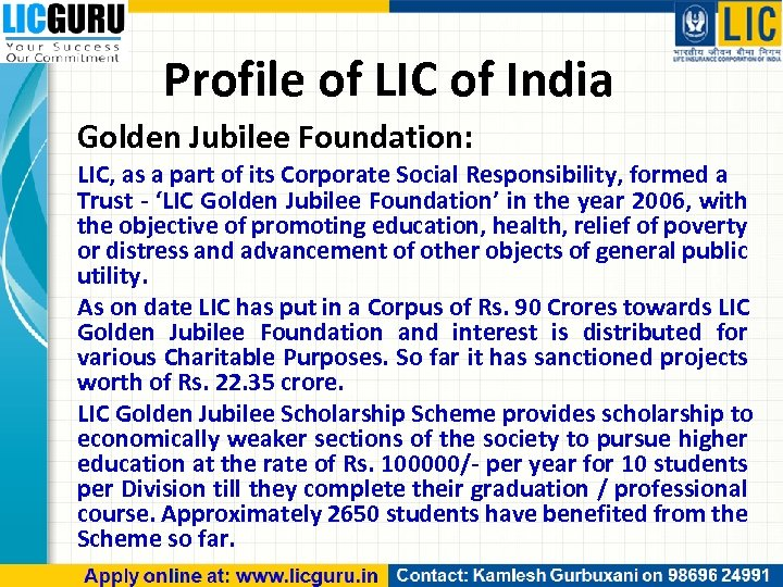 Profile of LIC of India Golden Jubilee Foundation: LIC, as a part of its