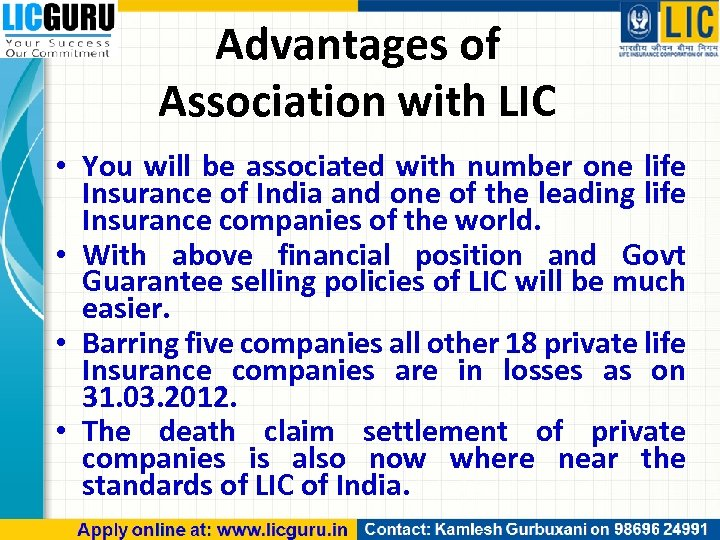 Advantages of Association with LIC • You will be associated with number one life