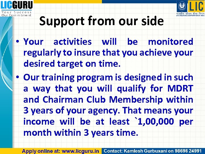 Support from our side • Your activities will be monitored regularly to insure that