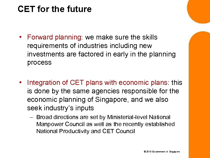 CET for the future • Forward planning: we make sure the skills requirements of