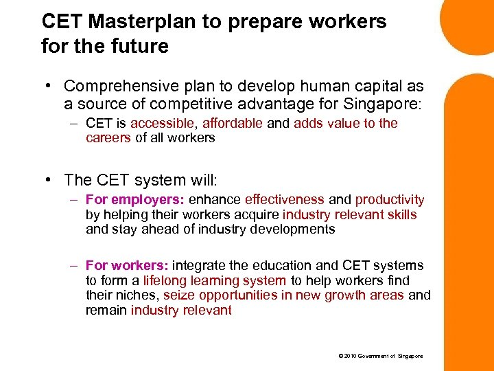 CET Masterplan to prepare workers for the future • Comprehensive plan to develop human