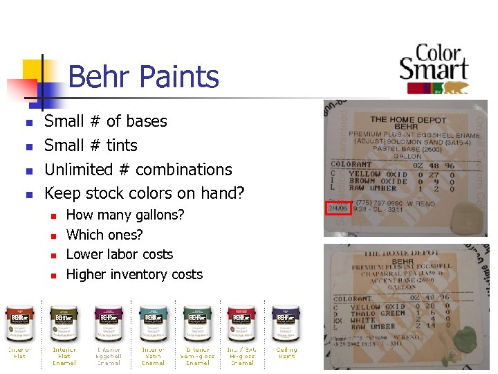 Behr Paints n n Small # of bases Small # tints Unlimited # combinations