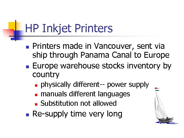 HP Inkjet Printers n n Printers made in Vancouver, sent via ship through Panama