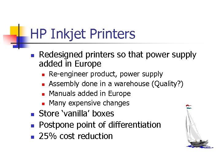 HP Inkjet Printers n Redesigned printers so that power supply added in Europe n