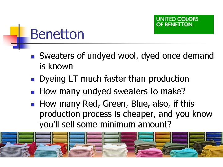 Benetton n n Sweaters of undyed wool, dyed once demand is known Dyeing LT