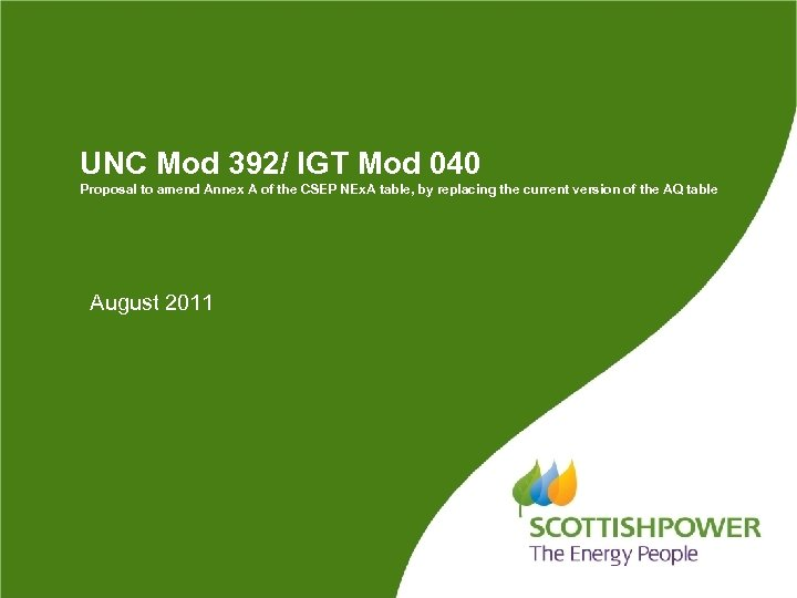UNC Mod 392/ IGT Mod 040 Proposal to amend Annex A of the CSEP