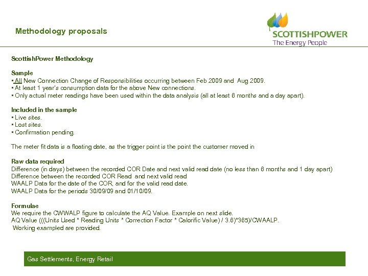 Methodology proposals Scottish. Power Methodology Sample • All New Connection Change of Responsibilities occurring