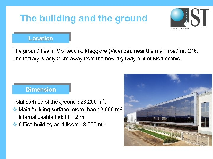 The building and the ground Location The ground lies in Montecchio Maggiore (Vicenza), near