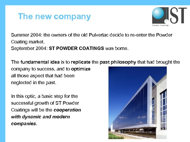 The new company Summer 2004: the owners of the old Pulverlac decide to re-enter