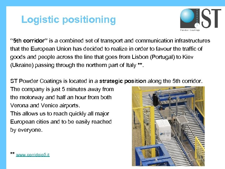 "Logistic positioning "" 5 th corridor"" is a combined set of transport and communication"