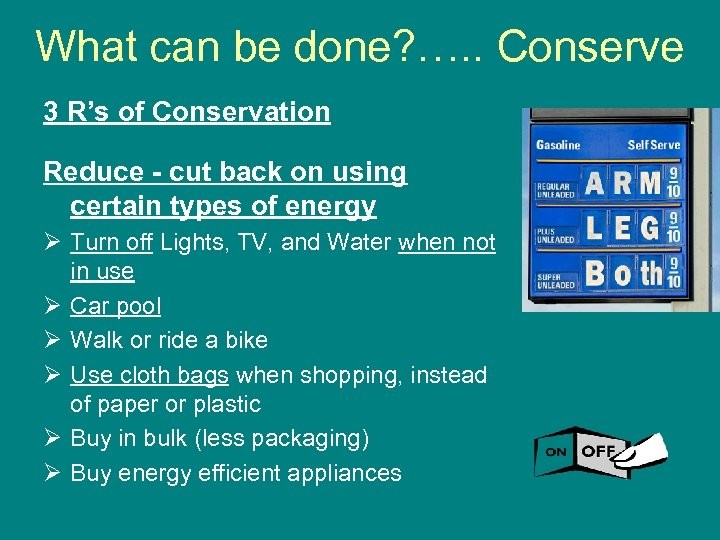 What can be done? …. . Conserve 3 R's of Conservation Reduce - cut
