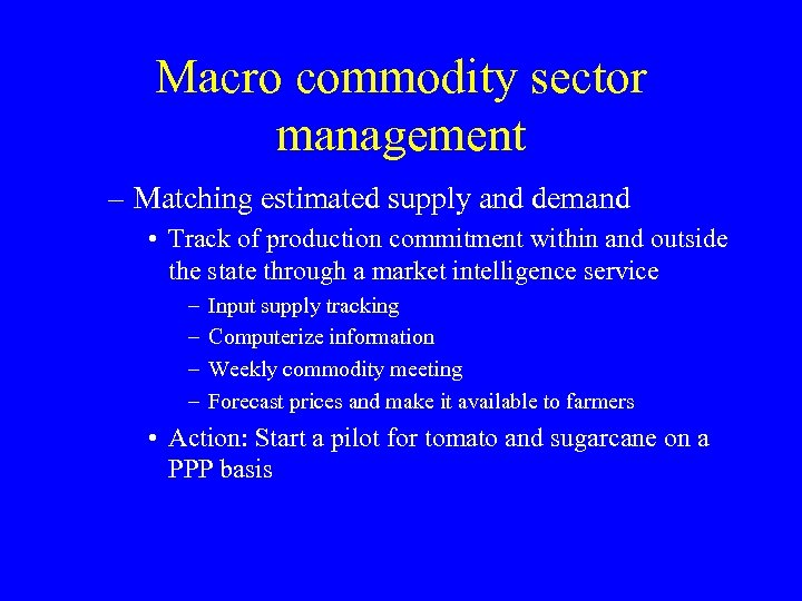 Macro commodity sector management – Matching estimated supply and demand • Track of production
