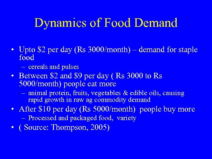 Dynamics of Food Demand • Upto $2 per day (Rs 3000/month) – demand for