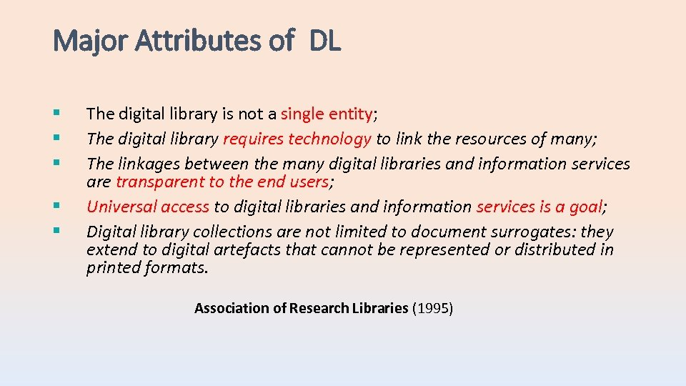Major Attributes of DL § § § The digital library is not a single