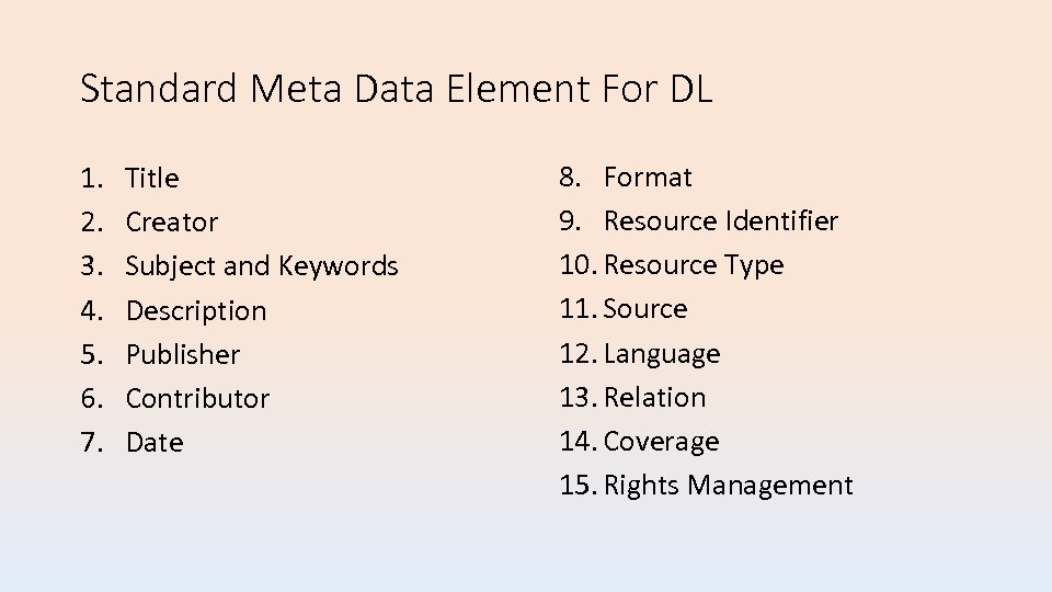 Standard Meta Data Element For DL 1. 2. 3. 4. 5. 6. 7. Title