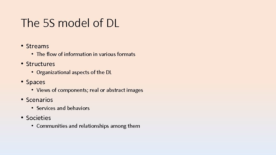 The 5 S model of DL • Streams • The flow of information in
