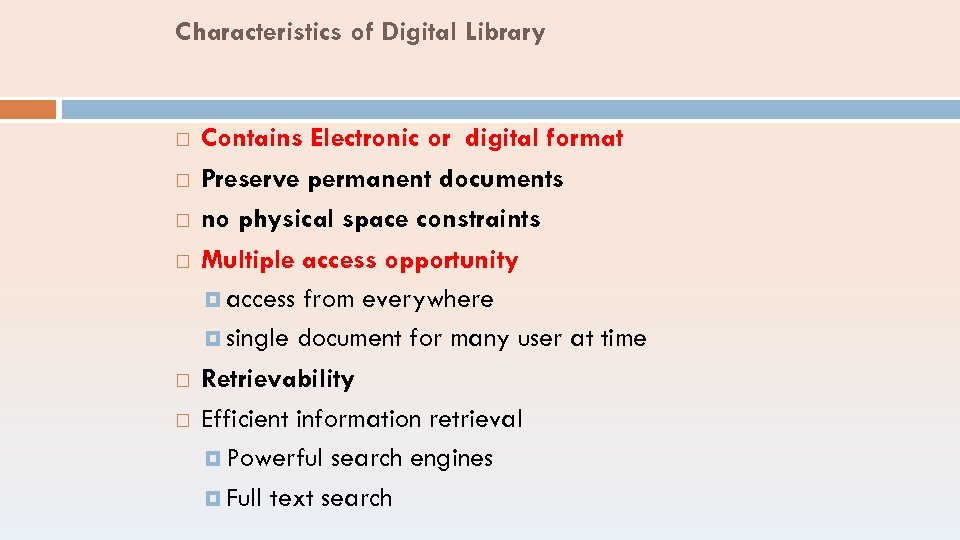 Characteristics of Digital Library Contains Electronic or digital format Preserve permanent documents no physical