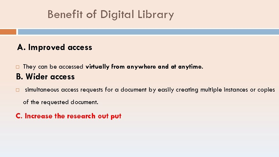 Benefit of Digital Library A. Improved access They can be accessed virtually from anywhere