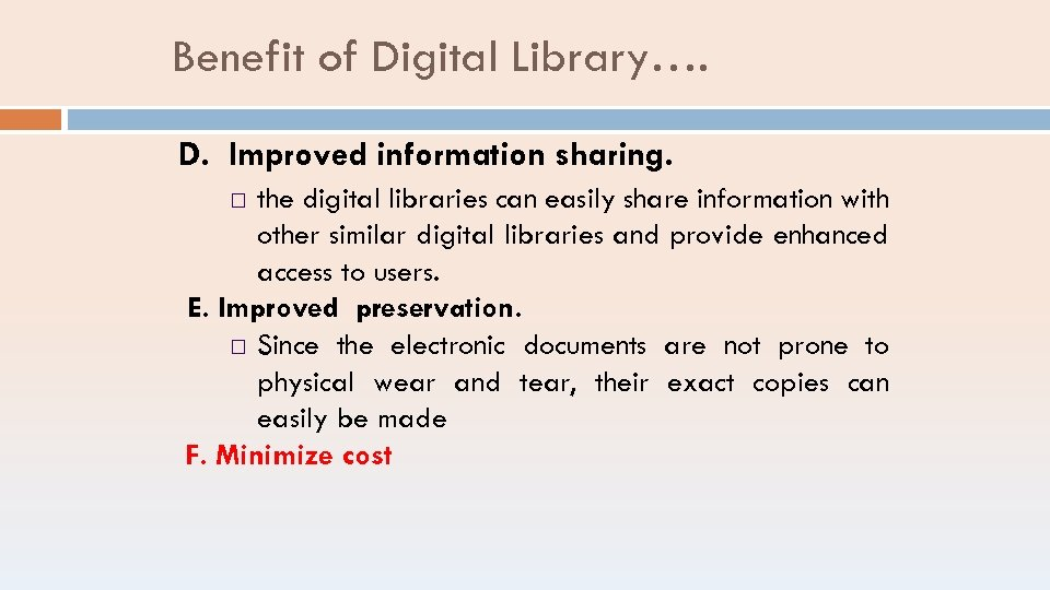 Benefit of Digital Library…. D. Improved information sharing. the digital libraries can easily share
