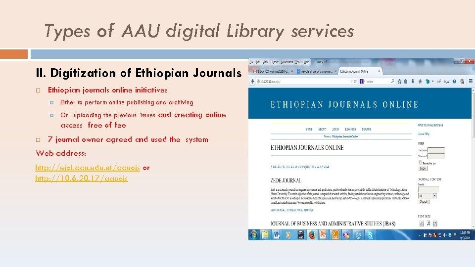 Types of AAU digital Library services II. Digitization of Ethiopian Journals Ethiopian journals online