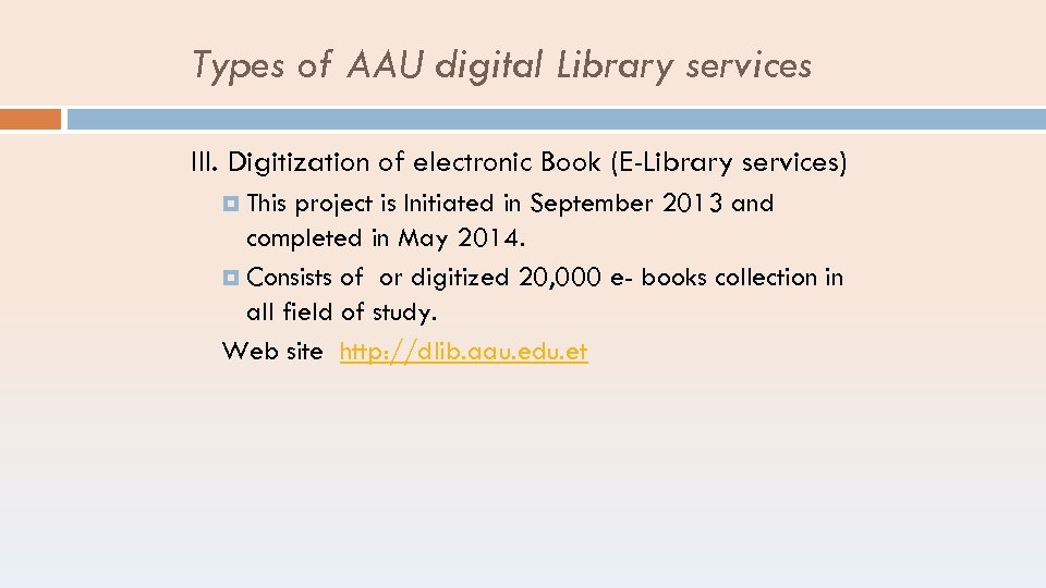 Types of AAU digital Library services III. Digitization of electronic Book (E-Library services) This