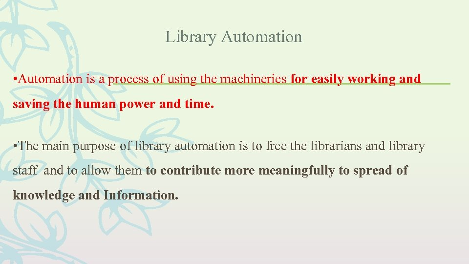 Library Automation • Automation is a process of using the machineries for easily working