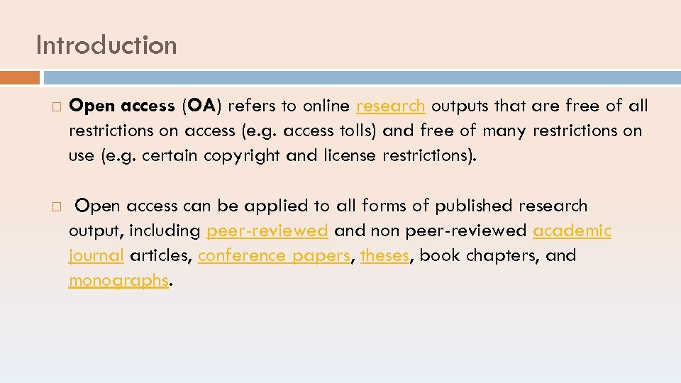 Introduction Open access (OA) refers to online research outputs that are free of all