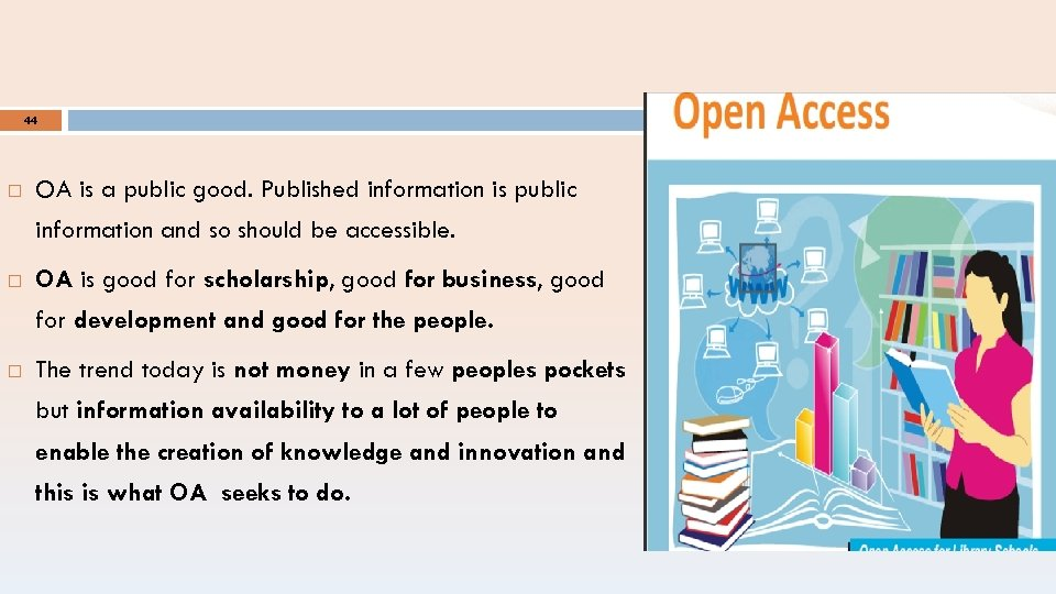 44 OA is a public good. Published information is public information and so should