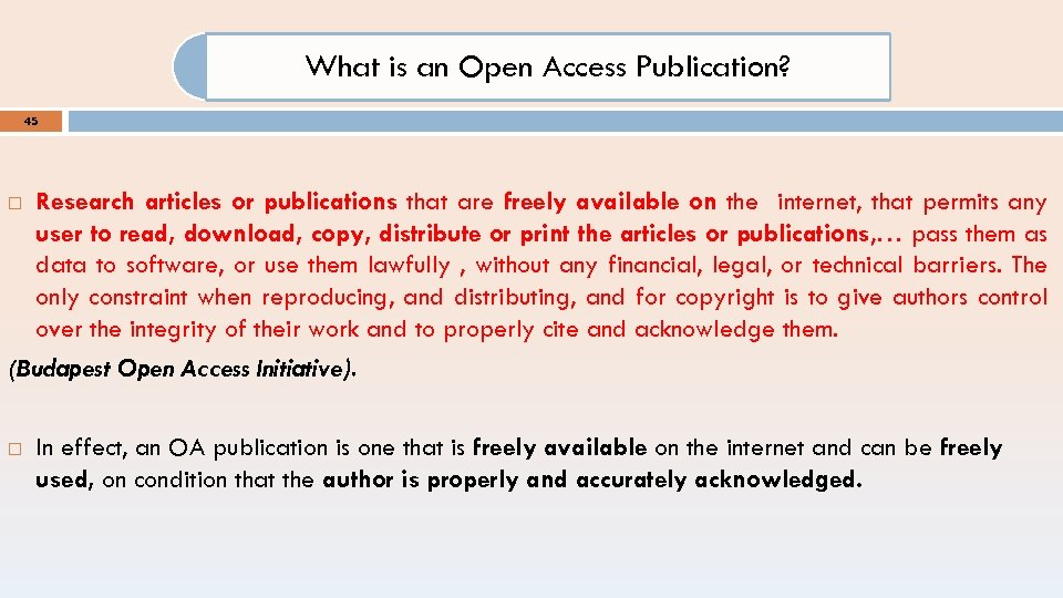 What is an Open Access Publication? 45 Research articles or publications that are freely