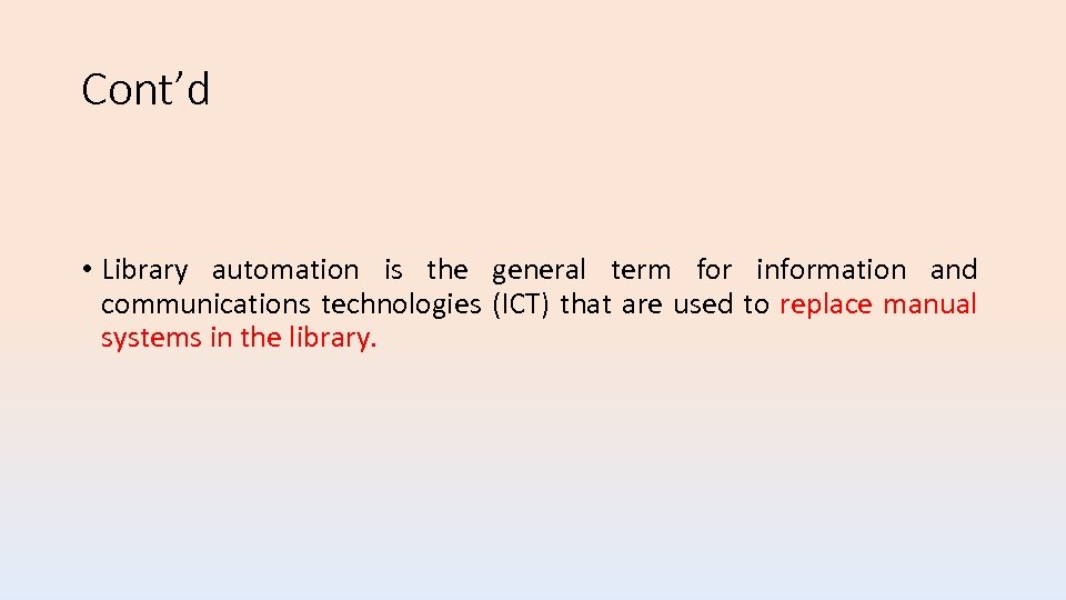 Cont'd • Library automation is the general term for information and communications technologies (ICT)