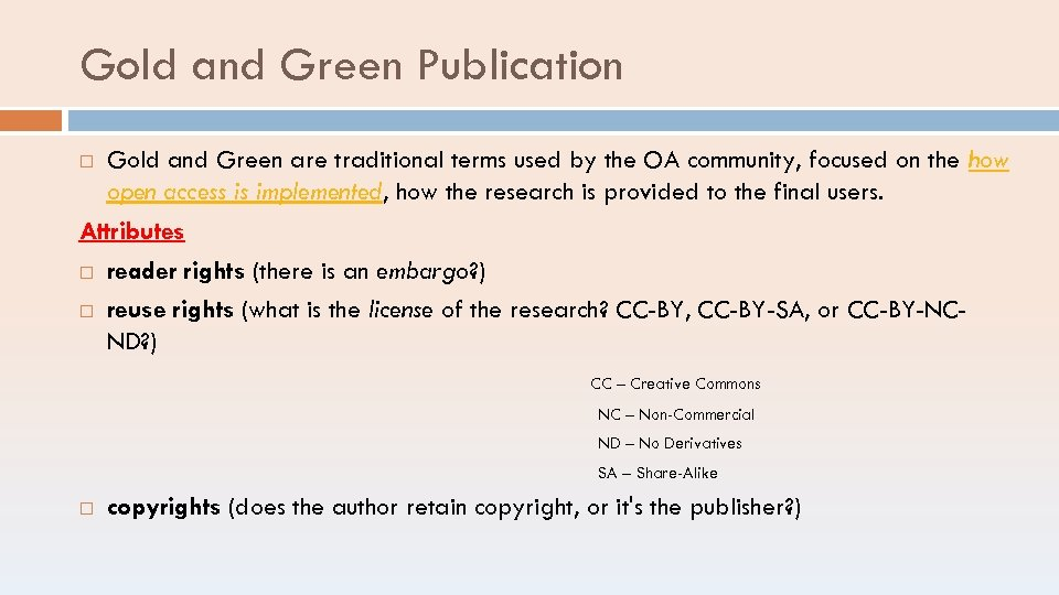Gold and Green Publication Gold and Green are traditional terms used by the OA