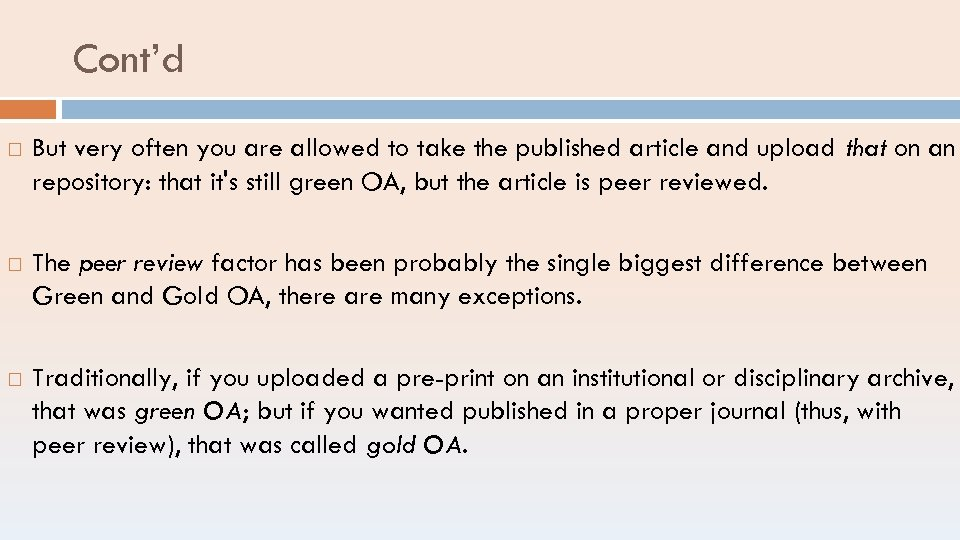 Cont'd But very often you are allowed to take the published article and upload