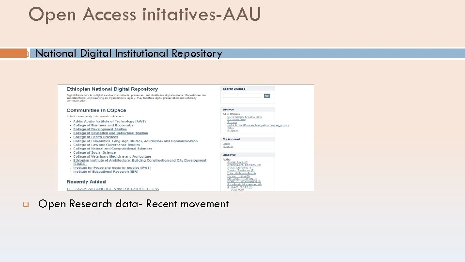 Open Access initatives-AAU q q National Digital Institutional Repository Open Research data- Recent movement