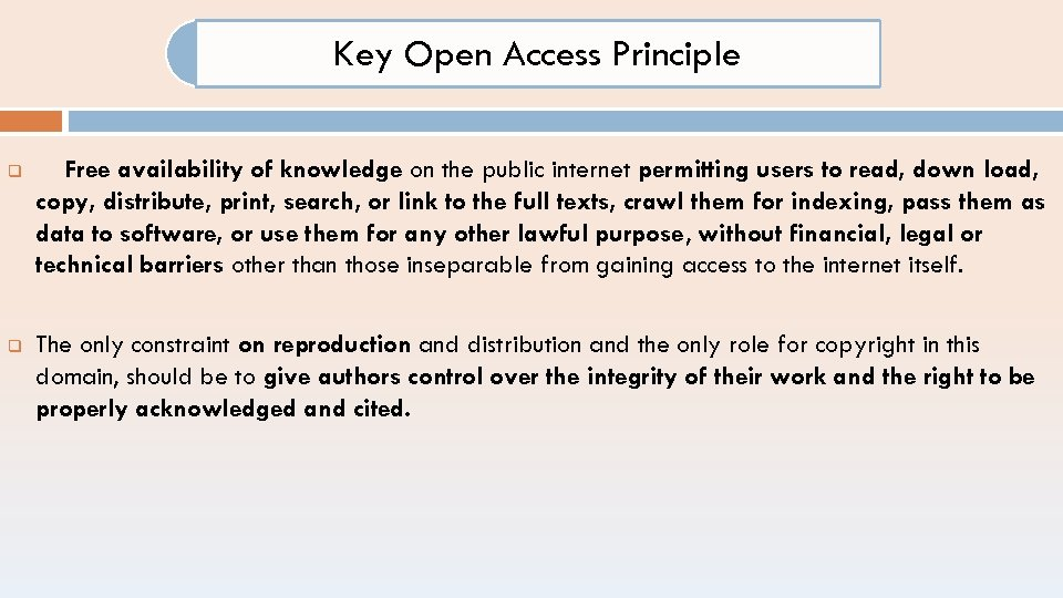 Key Open Access Principle q Free availability of knowledge on the public internet permitting