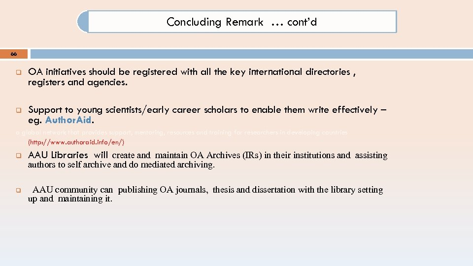 Concluding Remark … cont'd 66 q OA initiatives should be registered with all the