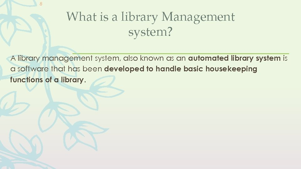 8 What is a library Management system? A library management system, also known as