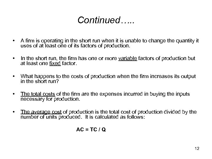 Continued…. . • A firm is operating in the short run when it is
