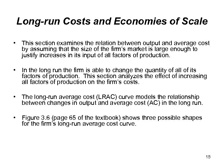Long-run Costs and Economies of Scale • This section examines the relation between output